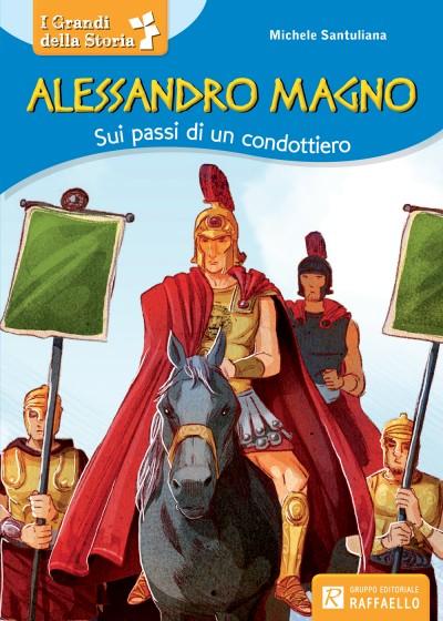Alessandro Magno - Sui passi di un condottiero