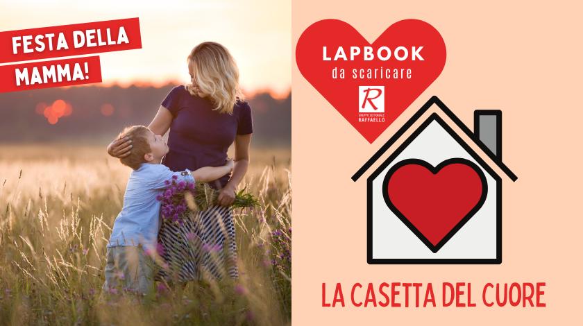 Dedicato a tutte le mamme: il lapbook la casetta del cuore