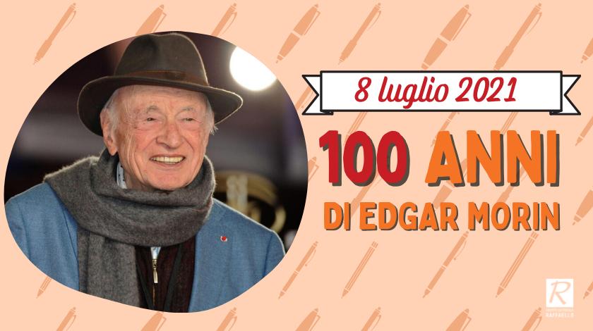 100 anni di Edgar Morin
