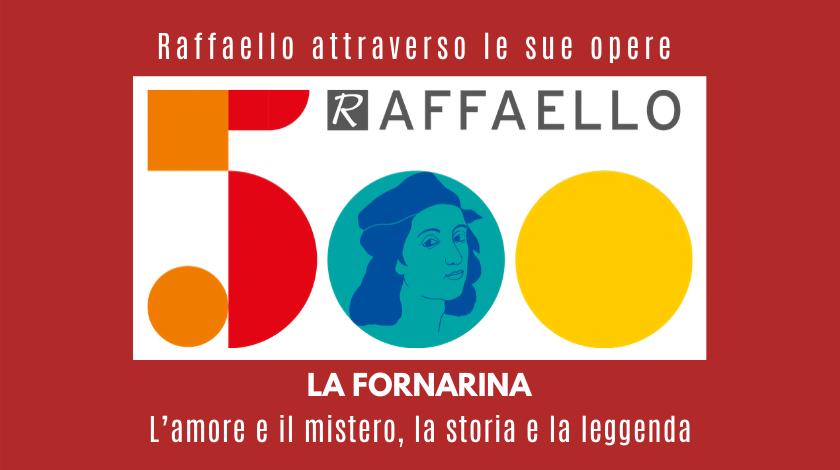 Conosciamo il pittore Raffaello Sanzio attraverso le sue opere: la Fornarina